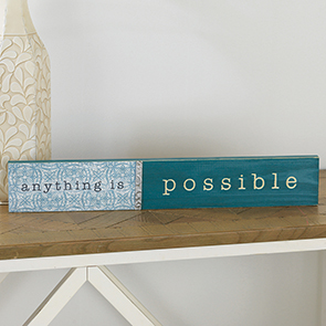 Anything Is Possible Sign