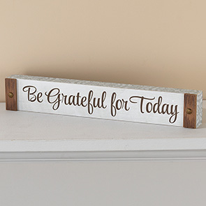 Be Grateful For Today Sign