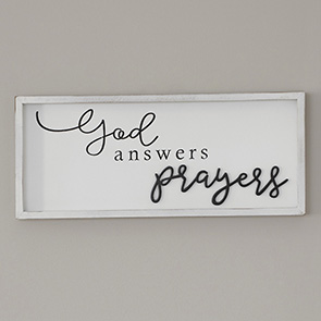 God Answers Prayers Sign